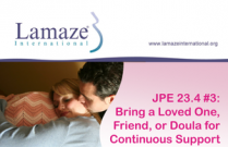 JPE 23.4 #3 Healthy Birth Practice #3: Bring a Loved One, Friend, or Doula for Continuous Support