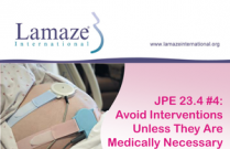JPE 23.4 #4 Healthy Birth Practice #4: Avoid Interventions Unless They Are Medically Necessary