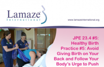 JPE 23.4 #5 Healthy Birth Practice #5: Avoid Giving Birth on Your Back and Follow Your Body