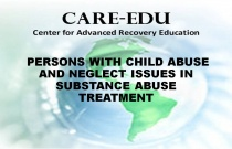 Persons with Child Abuse and Neglect Issues in Substance Abuse Treatment