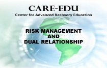 Risk Management and Dual Relationships