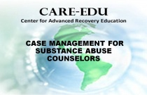 Case Management for Substance Abuse Counselors