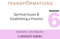 Holistic Counseling Seminar 6: Spiritual Issues and Establishing a Practice