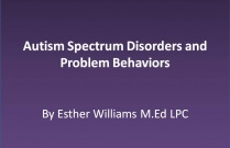 Autism Spectrum Disorders and Problem Behaviors