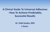 A Clinical Guide To Universal Adhesives - How To Achieve Predictable, Successful Results