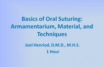 Basics of Oral Suturing: Armamentarium, Material, and Techniques