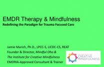 EMDR Therapy & Mindfulness, Redefining the Paradigm for Trauma Focused Care