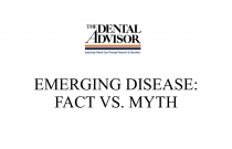 Emerging Disease: Fact vs. Myth - A Live Q&A with Dr. Molinari, Director of Infection Control, THE DENTAL ADVISOR