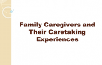 Family Caregivers and Their Caretaking Experiences