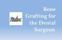 Bone Grafting for the Dental Surgeon
