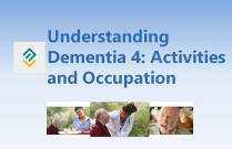Understanding Dementia 4 - Activities and Occupation