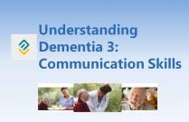 Understanding Dementia 3: Communication Skills