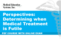 Perspectives: Determining when Medical Treatment is Futile