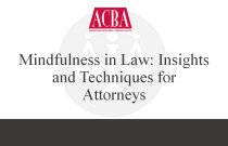 Mindfulness in Law: Insights and Techniques for Attorneys - Recorded: 03/17/15