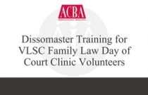 Dissomaster Training for VLSC Family Law Day of Court Clinic Volunteers - Recorded: 04/03/15