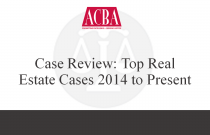 Case Review: Top Real Estate Cases 2014 to Present - Recorded: 04/15/15