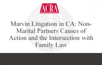 Marvin Litigation in CA: Non-Marital Partners Causes of Action and the Intersection with Family Law - Recorded: 04/23/15