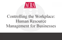 Controlling the Workplace: Human Resource Management for Businesses - Recorded: 05/13/15