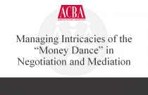 "Managing Intricacies of the ""Money Dance"" in Negotiation and Mediation - Recorded: 05/26/15"