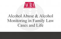 Alcohol Abuse & Alcohol Monitoring in Family Law Cases and Life - Recorded: 01/06/16