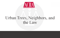 Urban Trees, Neighbors, and the Law - Recorded: 02/23/16