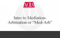"Intro to Mediation-Arbitration or ""Med-Arb"" - Recorded: 03/17/16"