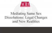 Mediating Same Sex Dissolutions: Legal Changes and New Realities - Recorded: 09/10/15