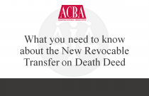 What You Need To Know About the New Revocable Transfer On Death Deed - Recorded: 03/22/16