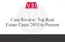 Case Review: Top Real Estate Cases 2015 to Present - Recorded: 04/20/16