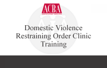 Domestic Violence Restraining Order Clinic Training - Recorded: 06/15/16