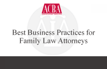 Best Business Practices for Family Law Attorneys - Recorded: 07/14/16