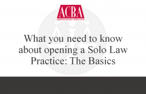 What You Need To Know About Opening a Solo Law Practice: The Basics - Recorded: 12/08/15