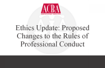 Ethics Update: Proposed Changes to the Rules of Professional Conduct - Recorded: 12/11/15