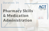 Pharmacy Skills and Medication Administration