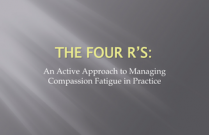 The Four R's: An Active Approach to Managing Compassion Fatigue