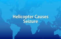 Helicopter Causes Seizure