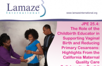 JPE 25.4: The Role of the Childbirth Educator in Supporting Vaginal Birth and Reducing Primary Cesareans: Highlights From the California Maternal Quality Care Collaborative Toolkit
