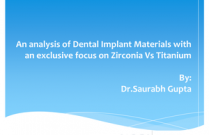 An analysis of Dental Implant Materials with an exclusive focus on Zirconia Vs Titanium