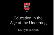 Education in the Age of the Underdog