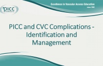 PICC and CVC Complications - Identification and Management