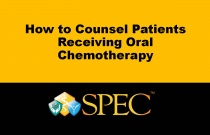 How to Counsel Patients Receiving Oral Chemotherapy