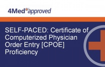 SELF-PACED: Certificate of Computerized Physician Order Entry [CPOE] Proficiency