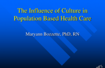 The Influence of Culture in Population Based Health Care