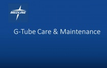 G-Tube Care & Maintenance
