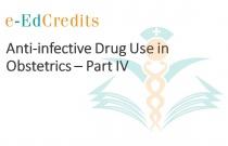 Anti-infective Drug Use in Obstetrics - Part IV