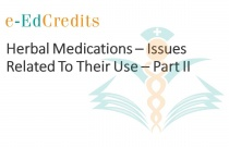 Herbal Medications - Issues Related To Their Use - Part II