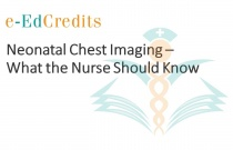Neonatal Chest Imaging - What the Nurse Should Know