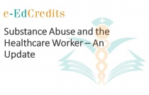 Substance Abuse and the Healthcare Worker - An Update