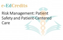 Risk Management: Patient Safety and Patient-Centered Care