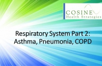 Respiratory System Part 2: Asthma, Pneumonia, COPD